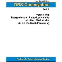 DRS-Codesystem Teil 2. Verzeichnis übergreifender Rates-Äquivalente mit über 3000 Codes für die Radionik-Forschung