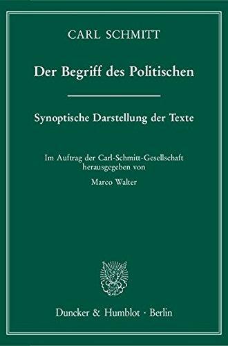 Der Begriff des Politischen.: Synoptische Darstellung der Texte. Im Auftrag der Carl-Schmitt-Gesellschaft hrsg. von Marco Walter.