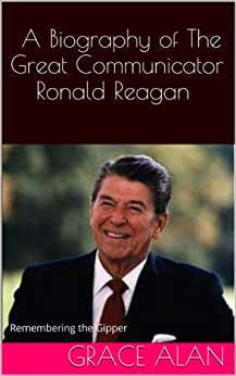 the great communicator ronald reagan The ronald reagan presidential foundation encourages the pursuit of education and self improvement by awarding scholarships to extraordinary young leaders.