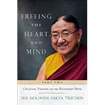 Freeing the Heart and Mind: Part Two: Chogyal Phagpa on the Buddhist Path (English Edition)