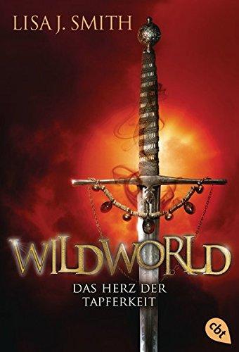 Buchseite und Rezensionen zu 'WILDWORLD – Das Herz der Tapferkeit: Band 2' von Lisa J. Smith