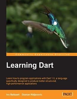 Learning Dart von [Balbaert,  Ivo, Ridjanovic, Dzenan]