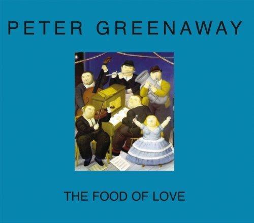 Peter Greenaway: The Food of Love by Peter Greenaway (2014-03-31)