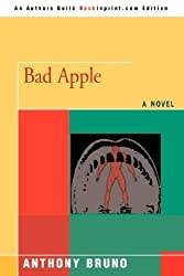BAD APPLE by Anthony Bruno (2008-05-23)