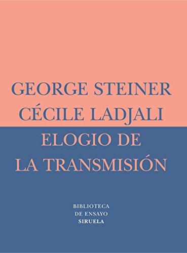 Elogio De La Transmisión (Biblioteca de Ensayo / Serie menor) por George Steiner