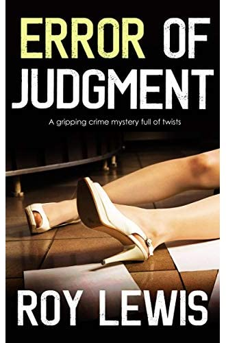 Descargar gratis ERROR OF JUDGMENT a gripping crime mystery full of twists de ROY LEWIS