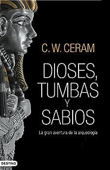 Dioses, tumbas y sabios de [Ceram, C. W.]