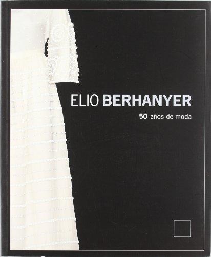 Elio berhanyer. 50 años de moda Descarga gratuito EPUB