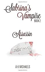 Sabrina's Vampire: Assassin: Volume 2 by A K Michaels (2014-02-08)