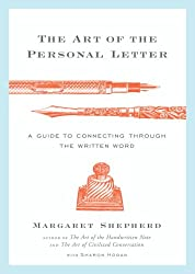 [(The Art of the Personal Letter: A Guide to Connecting Through the Written Word)] [Author: Margaret Shepherd] published on (December, 2008)