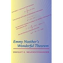 Emmy Noether's Wonderful Theorem by Dwight E. Neuenschwander (2010-11-16)