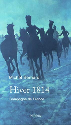 Hiver 1814 par Michel BERNARD