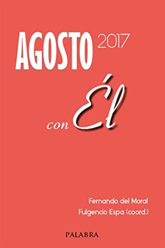 Agosto 2017, con Él por Fernando del Moral