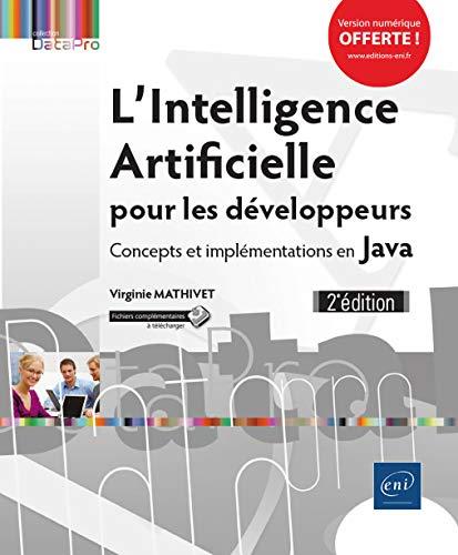 L'Intelligence Artificielle pour les développeurs - Concepts et implémentations en Java (2e édition) par Virginie MATHIVET