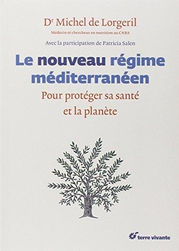 Le nouveau régime méditerranéen : Pour protéger sa santé et la planète by Michel de Lorgeril (2015-01-23)