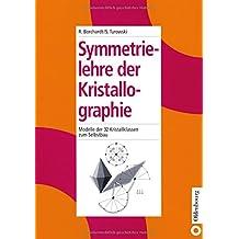 Symmetrielehre der Kristallographie: Modelle der 32 Kristallklassen zum Selbstbau