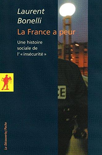 La France a peur : Une histoire sociale de « l'insécurité »