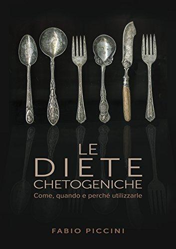 Le Diete Chetogeniche: Come, quando e perché utilizzarle