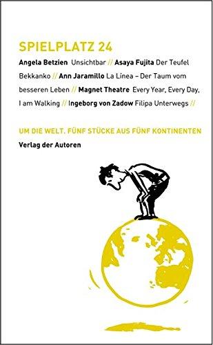 Spielplatz / Spielplatz 24: Um die Welt. Fünf Stücke aus fünf Kontinenten (Theaterbibliothek)