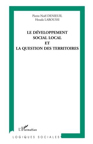 Le développement social local et la question des territoires par Pierre-Noël Denieuil