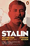 Stalin, Vol. II: Waiting for Hitler, 1929-1941 - Stephen Kotkin