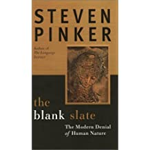 The Blank Slate: The Modern Denial of Human Nature by Steven Pinker (2002-09-30)