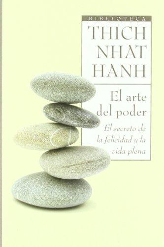 El arte del poder: El secreto de la felicidad y la vida plena (Biblioteca Thich Nhat Hanh)