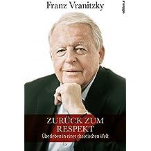 Zurück zum Respekt: Überleben in einer chaotischen Welt (German Edition)