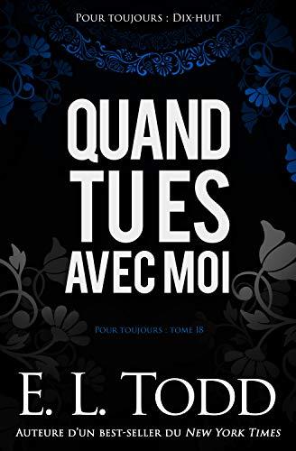 Quand tu es avec moi (Pour toujours t. 18) (French Edition)