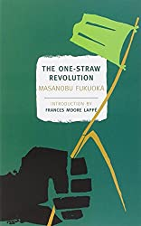 The One-Straw Revolution: An Introduction to Natural Farming.