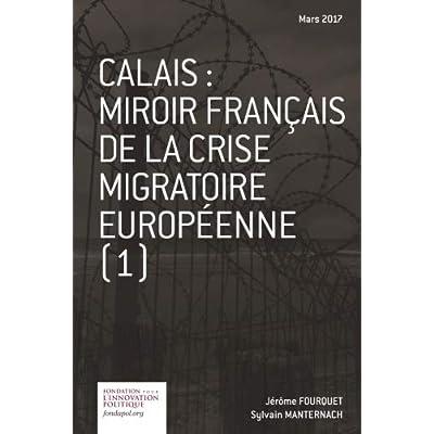 Calais: Miroir français de la crise migratoire européenne (1)
