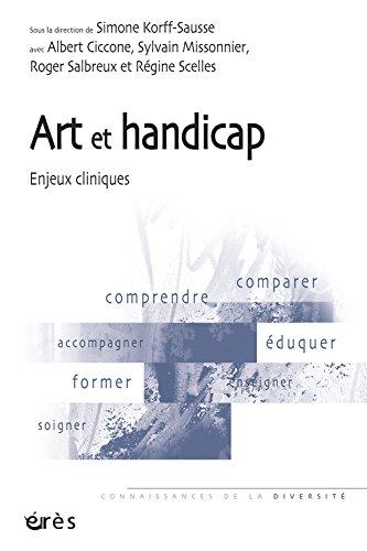 Art et handicap : Enjeux cliniques par Simone Korff Sausse, Albert Ciccone, Sylvain Missonnier, Roger Salbreux, Collectif