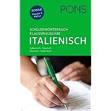 PONS Schülerwörterbuch Klausur- und Abiturausgabe Italienisch: Italienisch-Deutsch / Deutsch-Italienisch. Mit rund 135.000 Stichwörtern und Wendungen.