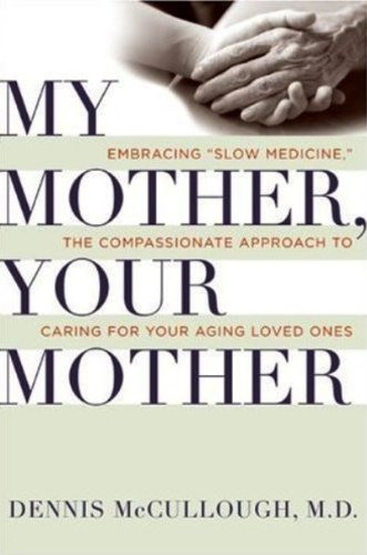 My Mother, Your Mother: What to Expect As Parents Age (English Edition)