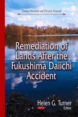 [(Remediation of Lands After the Fukushima Daiichi Accident)] [ Edited by Helen G. Turner ] [March, 2014]