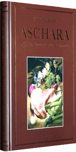 Aschara - Auf den Spuren des guten Geschmacks [Ein Thüringer Kochbuch]