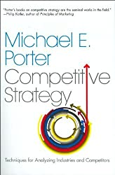 Competitive Strategy Techniques for Analyzing Industries and Competitors by Michael E. Porter (2003-07-30)