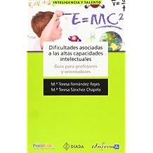 Dificultades Asociadas A Las Altas Capacidades Intelectuales (Psicologia Y Educacion)