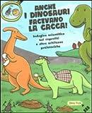 Image de Anche i dinosauri facevano la cacca! Indagine scie