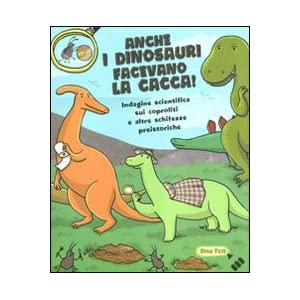 Anche i dinosauri facevano la cacca! Indagine scie
