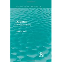 Acid Rain (Routledge Revivals): Rhetoric and Reality by Chris C. Park (2013-06-06)
