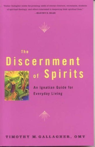 Discernment of Spirits: An Ignatian Guide for Everyday Living: 17 by Timothy M. Gallagher (October 4, 2005) Paperback