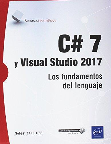C# 7 y Visual Studio 2017. Los fundamentos del lenguaje
