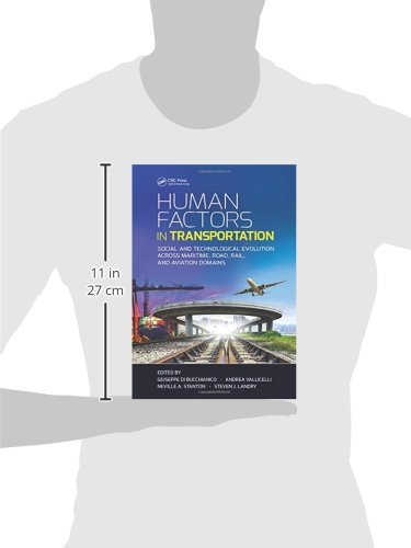 Human Factors in Transportation: Social and Technological Evolution Across Maritime, Road, Rail, and Aviation Domains (Industrial and Systems Engineering Series)