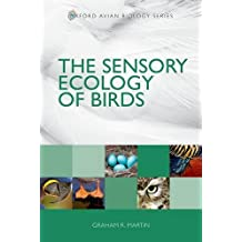 The Sensory Ecology of Birds (Oxford Avian Biology)