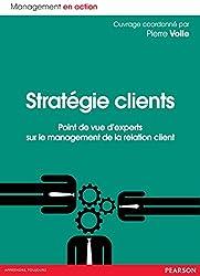Stratégie clients: Point de vue d'experts sur le management de la relation client