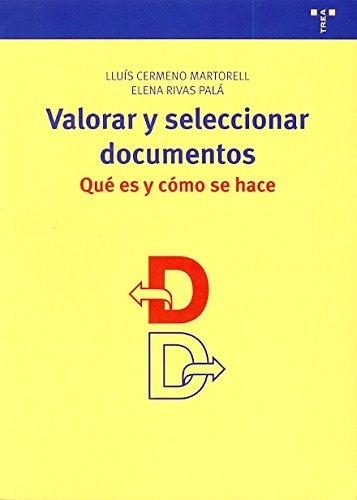 Valorar y seleccionar documentos: Qué es y cómo se hace (Archivos Siglo XXI) por Lluís Cermeno Martorell