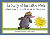 Holzwarth, Werner [ The Story of the Little Mole Who Knew It Was None of His Business ] [ THE STORY OF THE LITTLE MOLE WHO KNEW IT WAS NONE OF HIS BUSINESS ] Apr - 2008 { Hardcover }