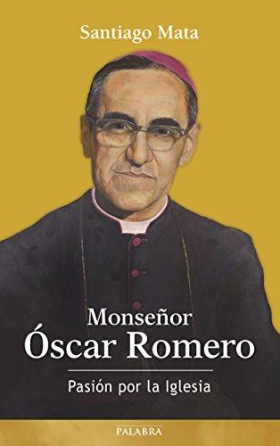 Monseñor Óscar Romero (Testimonios) por Santiago Mata