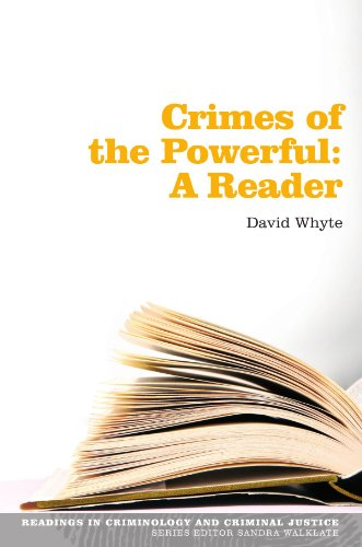 Crimes of the powerful: a reader: A Reader (Readings in Criminology and Criminal Justice)